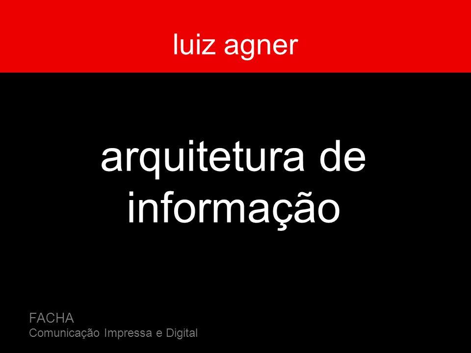 luiz agner arquitetura de informação FACHA Comunicação Impressa e Digital