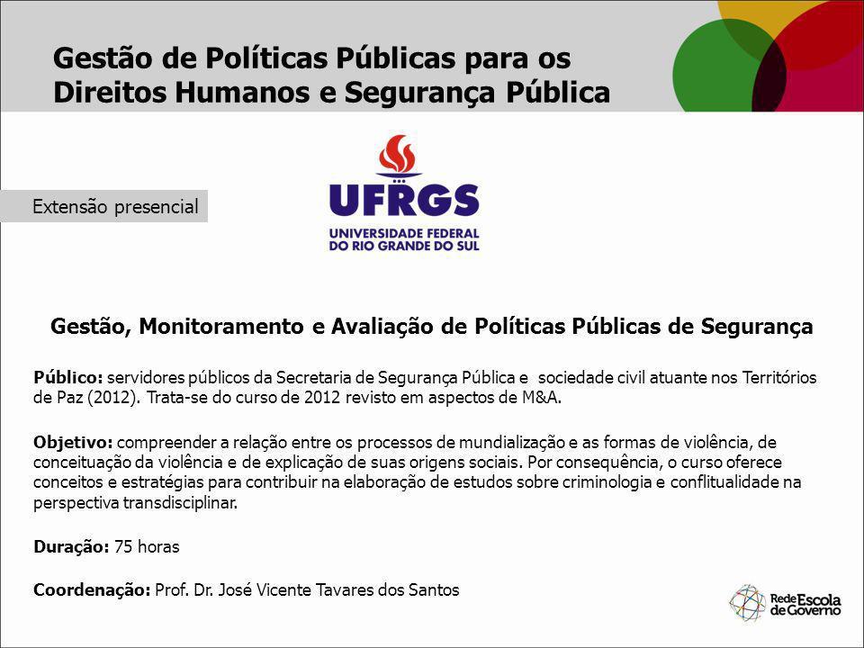 Gestão, Monitoramento e Avaliação de Políticas Públicas de Segurança Público: servidores públicos da Secretaria de Segurança Pública e sociedade civil