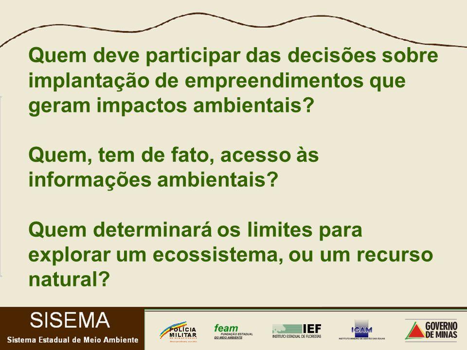 Quem deve participar das decisões sobre implantação de empreendimentos que geram impactos ambientais.