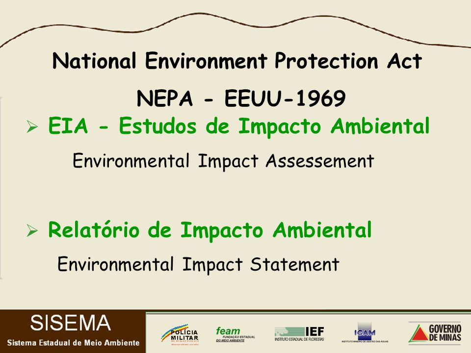 EIA - Estudos de Impacto Ambiental Environmental Impact Assessement Relatório de Impacto Ambiental Environmental Impact Statement National Environment Protection Act NEPA - EEUU-1969