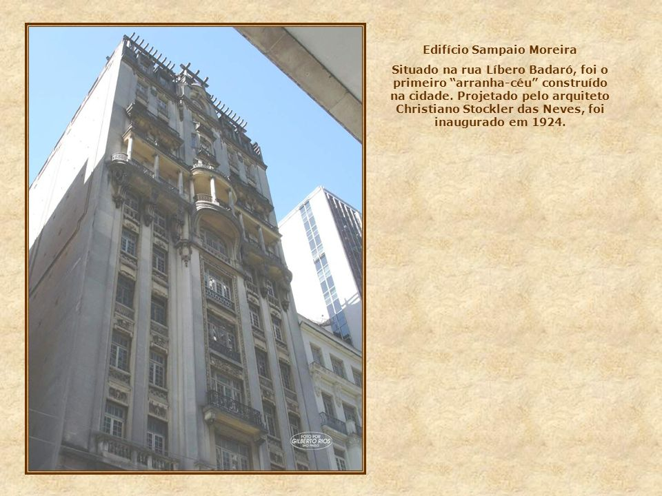 EDIFÍCIO MATARAZZO Situado à direita do viaduto do Chá, foi erguido em 1929 para ser a sede daquele grupo industrial. Atualmente abriga a prefeitura d