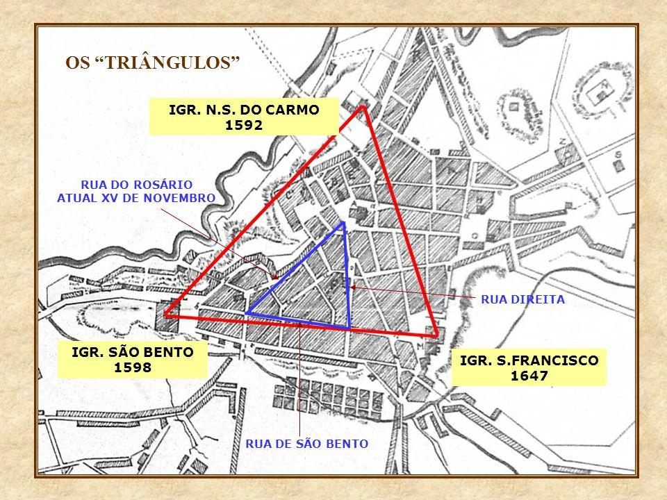 IGR.N.S. DO CARMO 1592 IGR. S.FRANCISCO 1647 IGR.