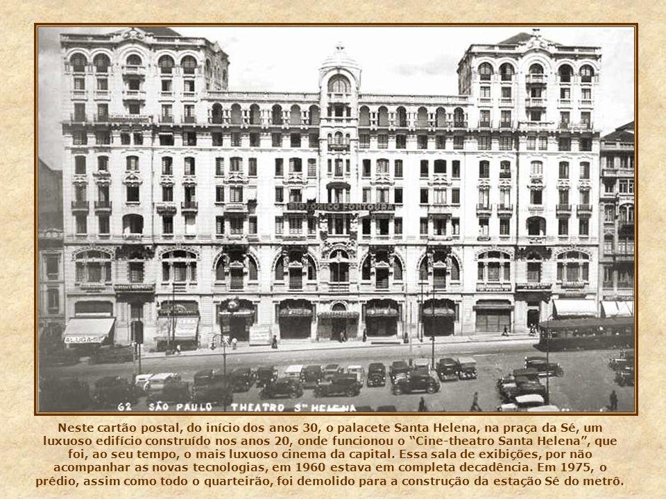 Vejamos agora aspectos do centro velho, em fotos das primeiras décadas do século passado