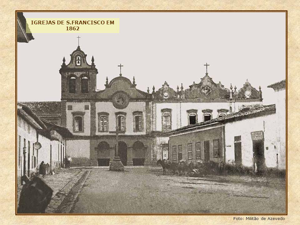 IGREJAS DE S.FRANCISCO EM 1862 Foto: Militão de Azevedo