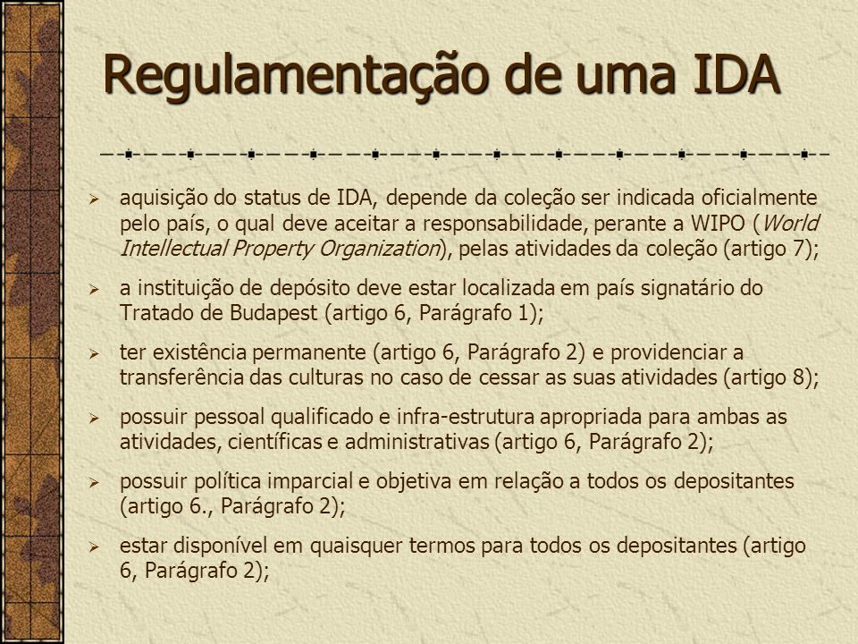 Regulamentação de uma IDA aquisição do status de IDA, depende da coleção ser indicada oficialmente pelo país, o qual deve aceitar a responsabilidade,
