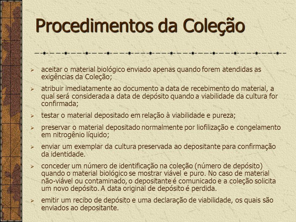 Procedimentos da Coleção aceitar o material biológico enviado apenas quando forem atendidas as exigências da Coleção; atribuir imediatamente ao docume