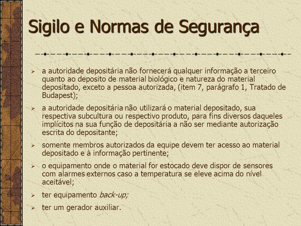 Sigilo e Normas de Segurança a autoridade depositária não fornecerá qualquer informação a terceiro quanto ao deposito de material biológico e natureza
