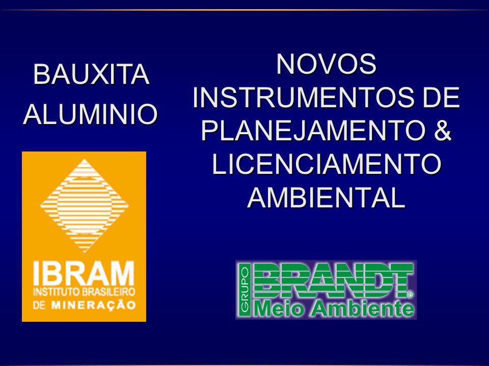 NOVOS INSTRUMENTOS DE PLANEJAMENTO & LICENCIAMENTO AMBIENTAL BAUXITAALUMINIO