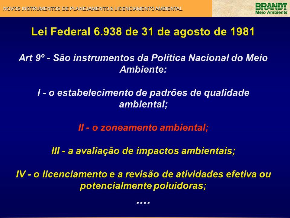 NOVOS INSTRUMENTOS DE PLANEJAMENTO & LICENCIAMENTO AMBIENTAL Lei Federal 6.938 de 31 de agosto de 1981 Art 9º - São instrumentos da Política Nacional