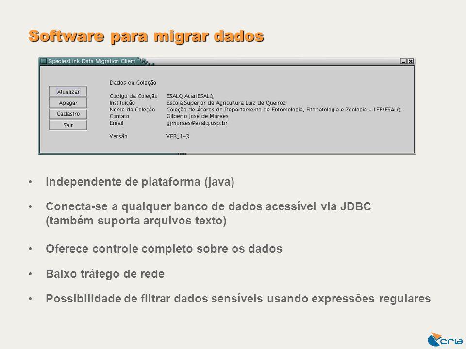 Software para migrar dados Independente de plataforma (java) Conecta-se a qualquer banco de dados acessível via JDBC (também suporta arquivos texto) O