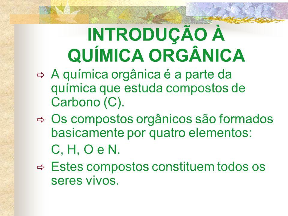 INTRODUÇÃO À QUÍMICA ORGÂNICA A química orgânica é a parte da química que estuda compostos de Carbono (C). Os compostos orgânicos são formados basicam