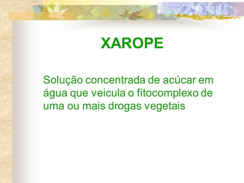 XAROPE Solução concentrada de acúcar em água que veicula o fitocomplexo de uma ou mais drogas vegetais