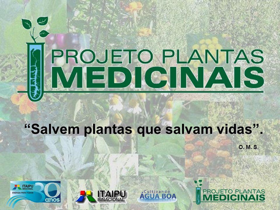 Salvem plantas que salvam vidas. O. M. S O. M. S.