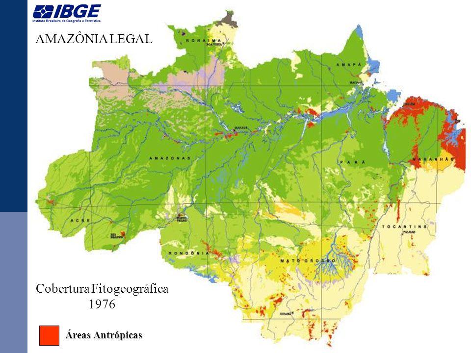 AMAZÔNIA LEGAL Cobertura Fitogeográfica 1976 Áreas Antrópicas Áreas Antrópicas