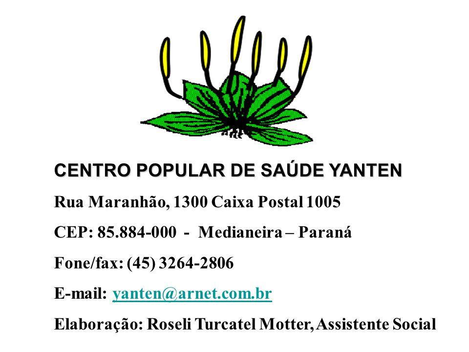 CENTRO POPULAR DE SAÚDE YANTEN Rua Maranhão, 1300 Caixa Postal 1005 CEP: 85.884-000 - Medianeira – Paraná Fone/fax: (45) 3264-2806 E-mail: yanten@arne