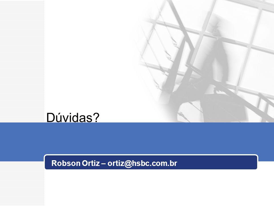 Dúvidas? Robson Ortiz – ortiz@hsbc.com.br