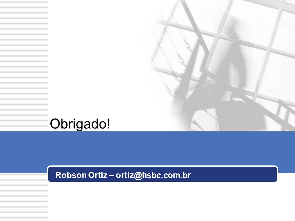 Obrigado! Robson Ortiz – ortiz@hsbc.com.br