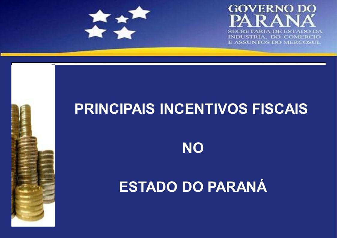 PRINCIPAIS INCENTIVOS FISCAIS NO ESTADO DO PARANÁ