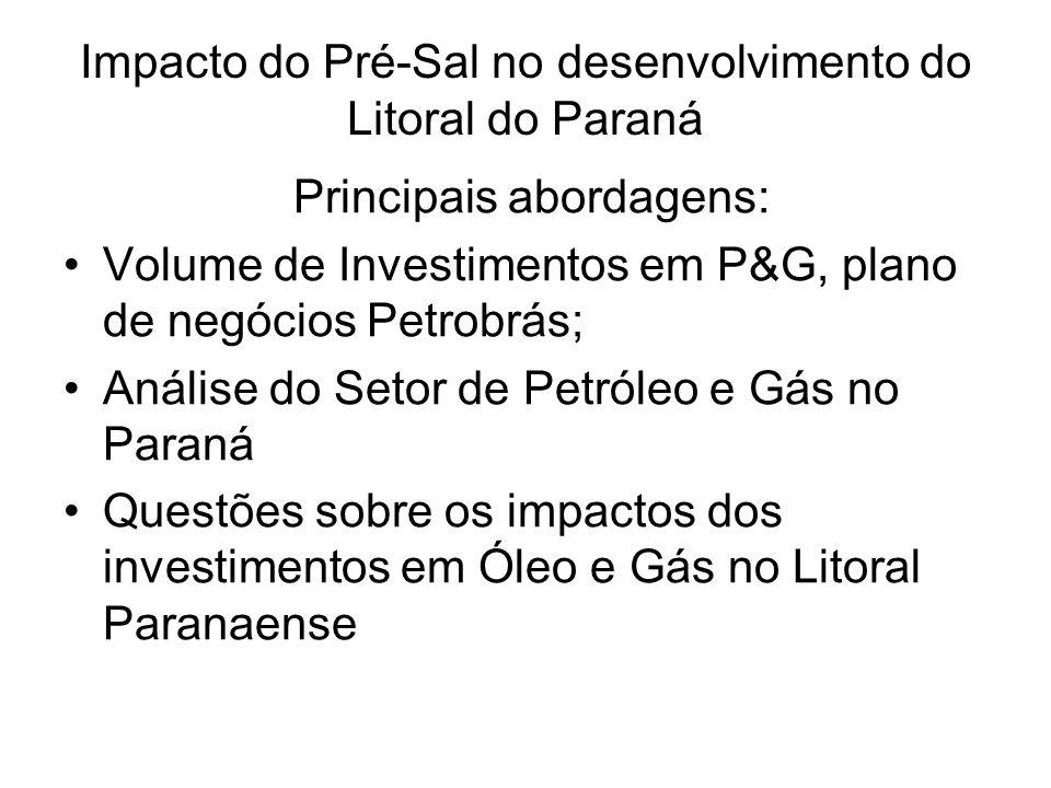 Principais abordagens: Volume de Investimentos em P&G, plano de negócios Petrobrás; Análise do Setor de Petróleo e Gás no Paraná Questões sobre os imp