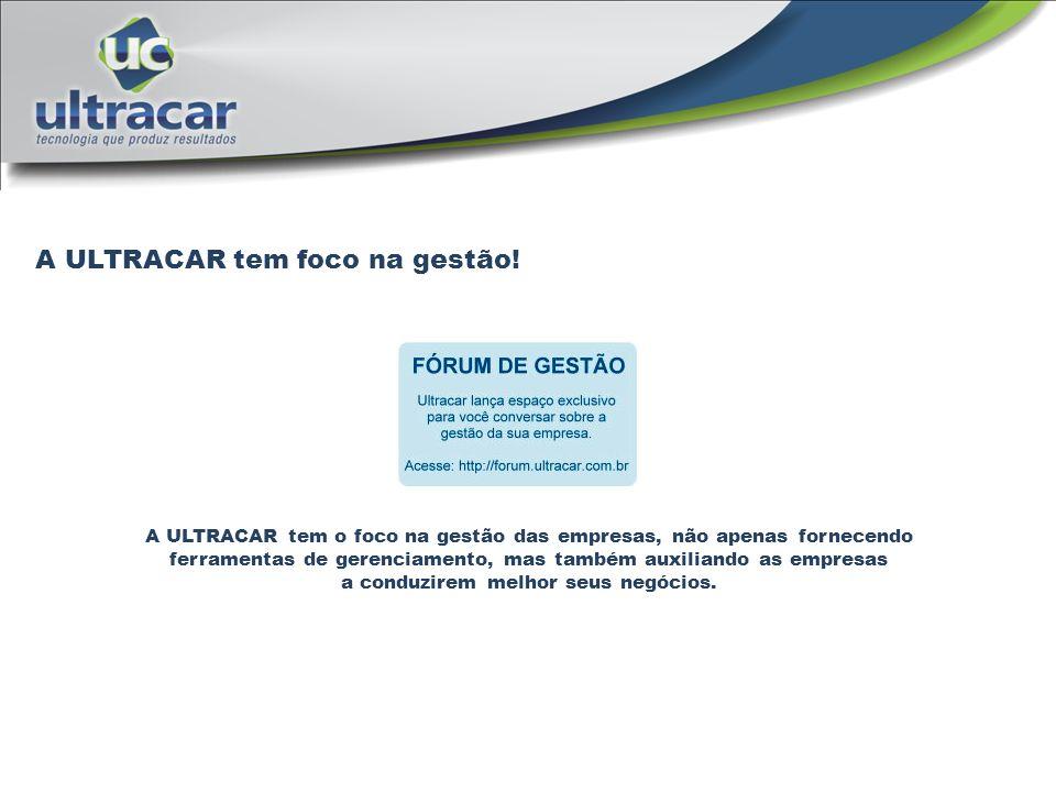A ULTRACAR tem foco na gestão.