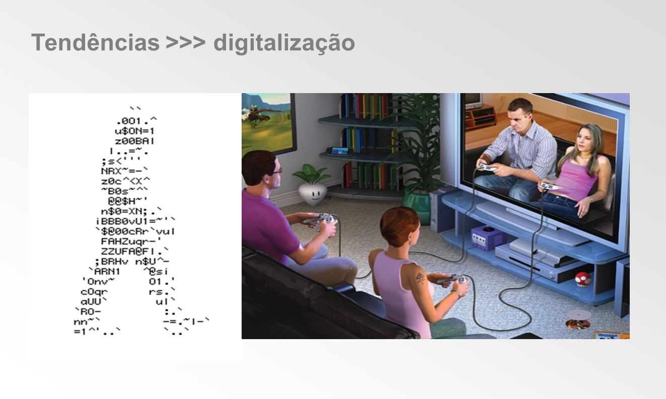 Tendências >>> digitalização