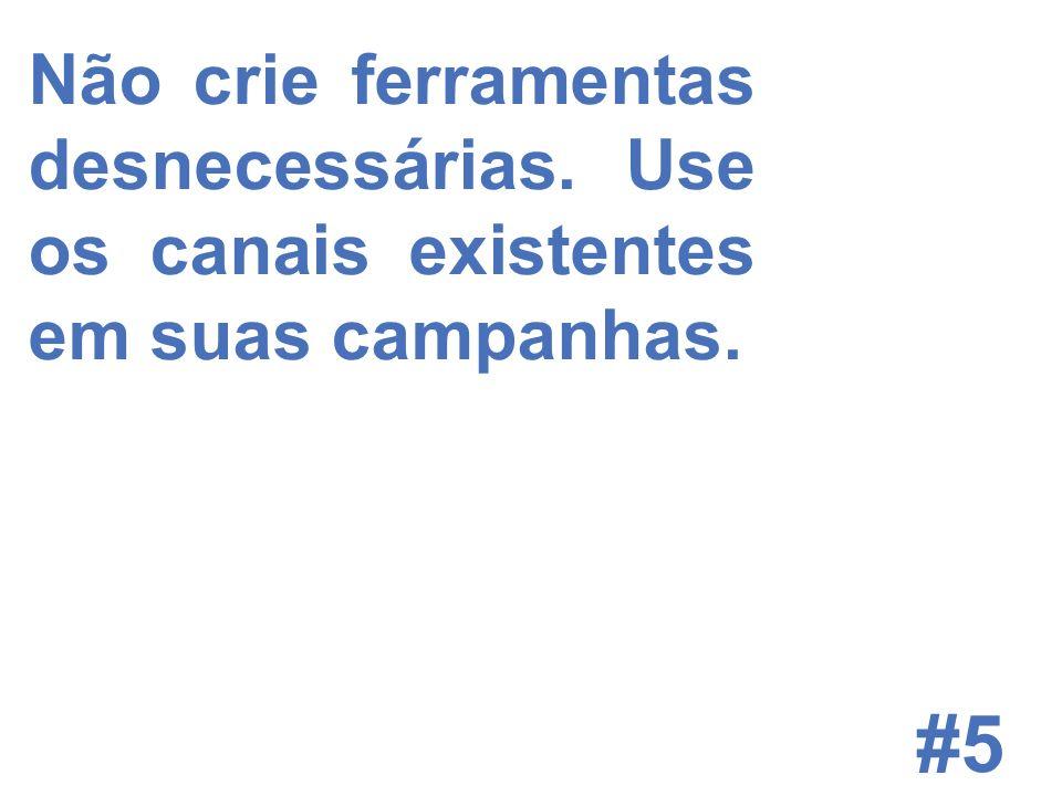 © 2008 JumpEducation #5 Não crie ferramentas desnecessárias.