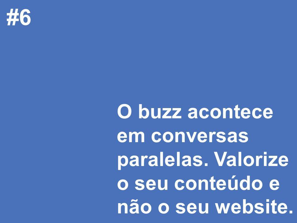 © 2008 JumpEducation #6 O buzz acontece em conversas paralelas.