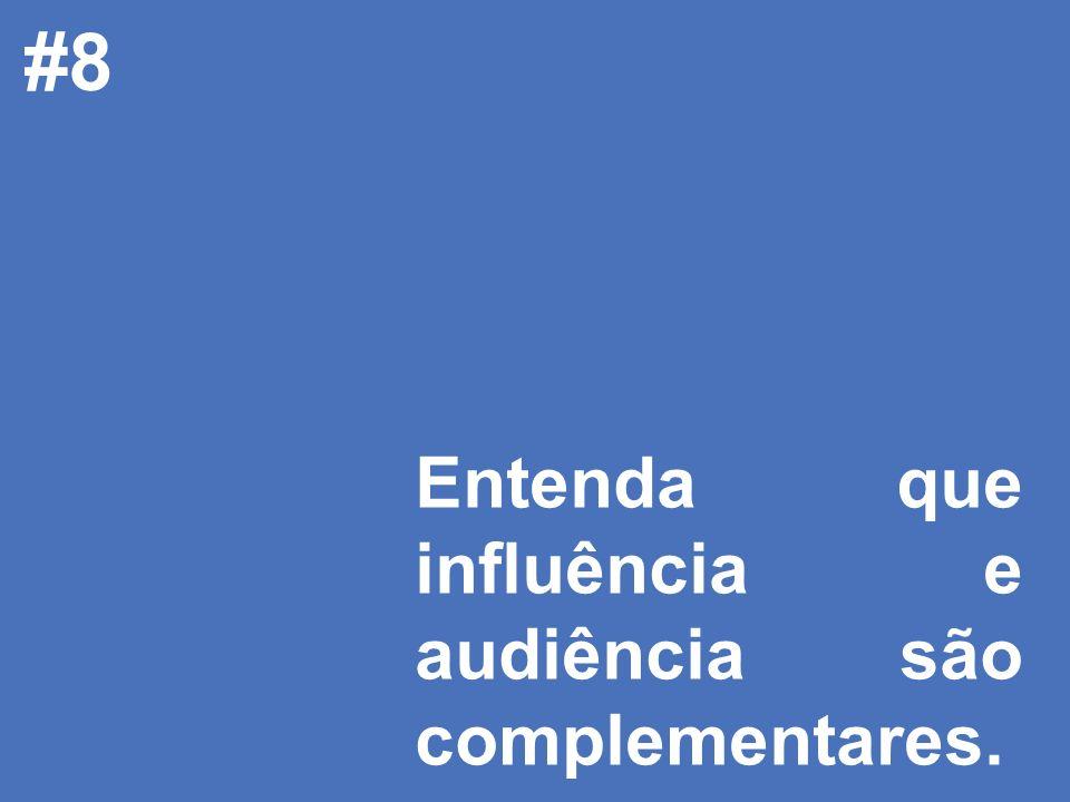 © 2008 JumpEducation #8 Entenda que influência e audiência são complementares.