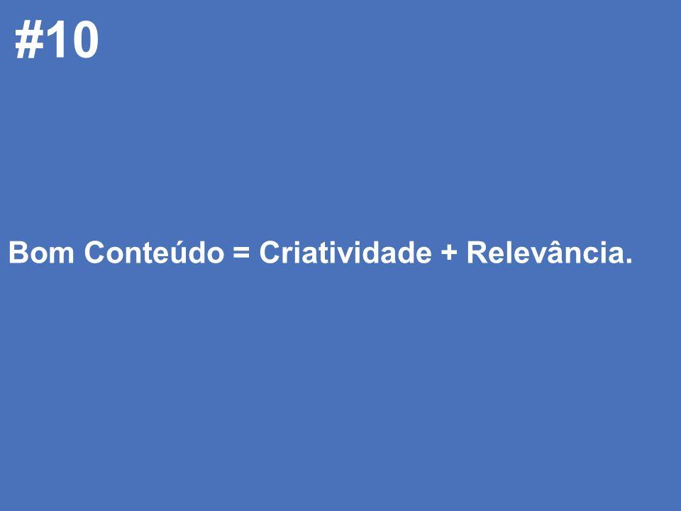 © 2008 JumpEducation #10 Bom Conteúdo = Criatividade + Relevância.