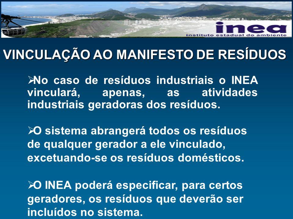 No caso de resíduos industriais o INEA vinculará, apenas, as atividades industriais geradoras dos resíduos. O sistema abrangerá todos os resíduos de q