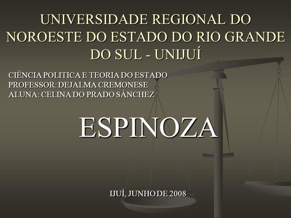 UNIVERSIDADE REGIONAL DO NOROESTE DO ESTADO DO RIO GRANDE DO SUL - UNIJUÍ CIÊNCIA POLITICA E TEORIA DO ESTADO PROFESSOR: DEJALMA CREMONESE ALUNA: CELI