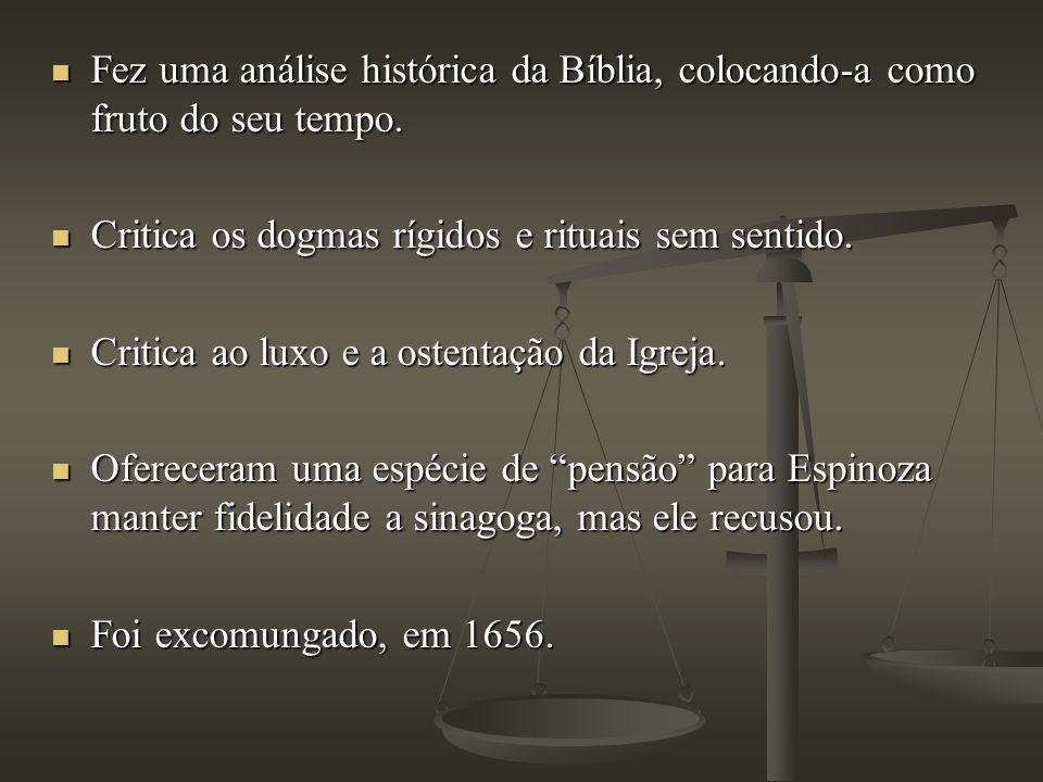 Fez uma análise histórica da Bíblia, colocando-a como fruto do seu tempo. Fez uma análise histórica da Bíblia, colocando-a como fruto do seu tempo. Cr