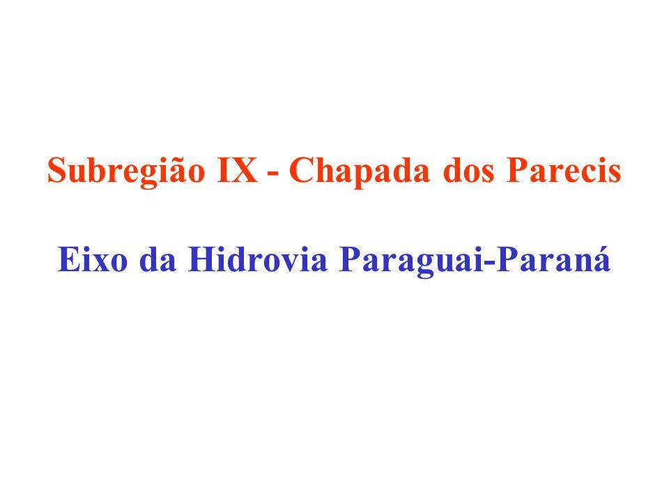 Subregião IX - Chapada dos Parecis Eixo da Hidrovia Paraguai-Paraná