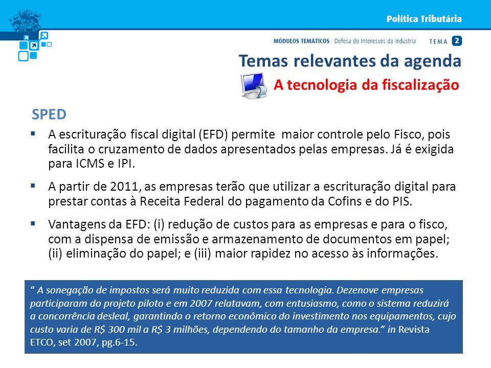 A escrituração fiscal digital (EFD) permite maior controle pelo Fisco, pois facilita o cruzamento de dados apresentados pelas empresas. Já é exigida p