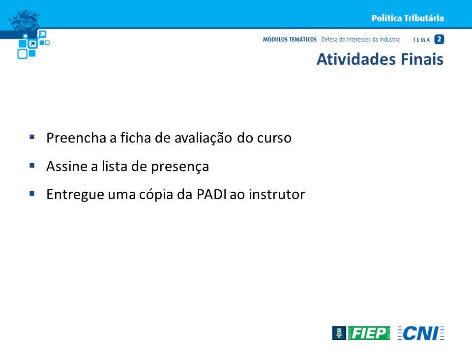 Preencha a ficha de avaliação do curso Assine a lista de presença Entregue uma cópia da PADI ao instrutor Atividades Finais