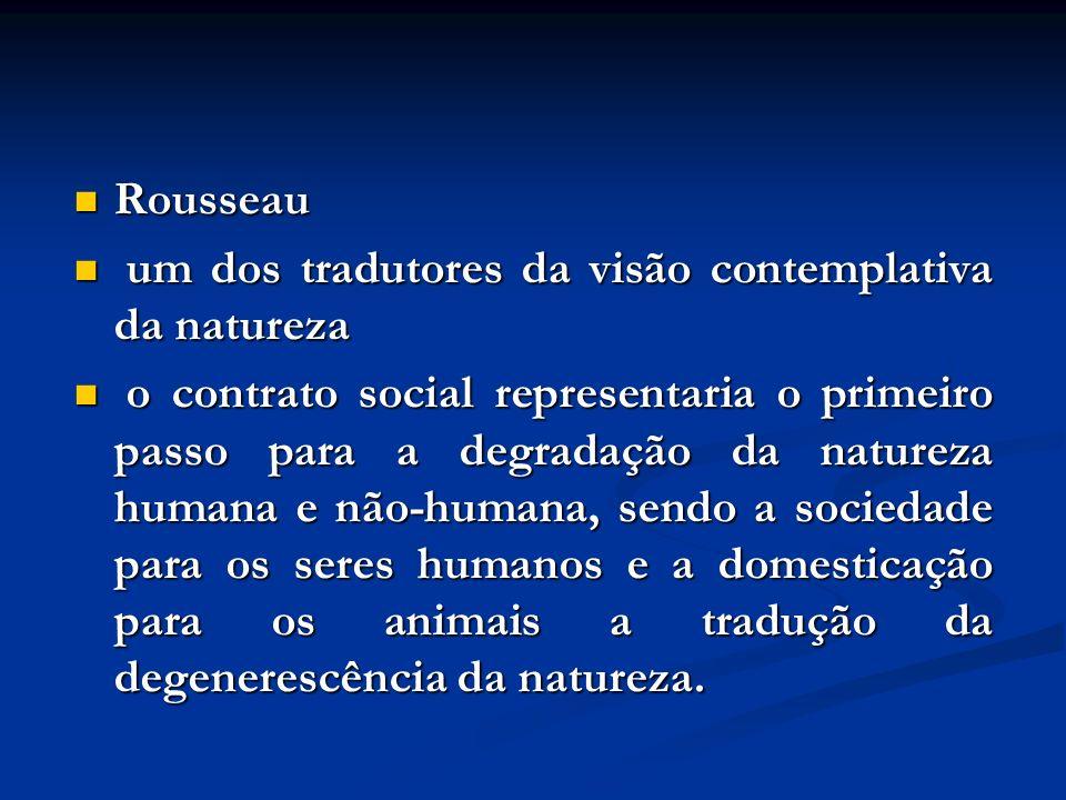 Rousseau Rousseau um dos tradutores da visão contemplativa da natureza um dos tradutores da visão contemplativa da natureza o contrato social represen