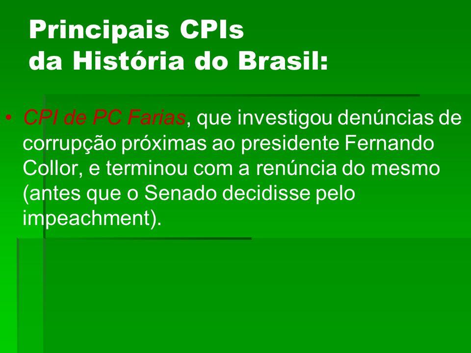 Principais CPIs da História do Brasil: CPI de PC Farias, que investigou denúncias de corrupção próximas ao presidente Fernando Collor, e terminou com