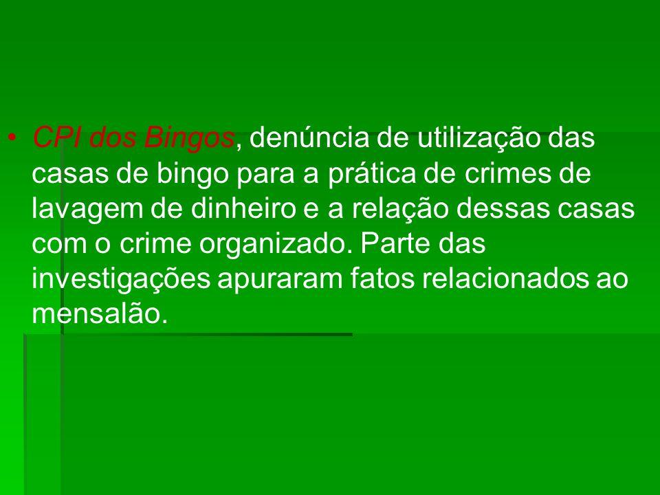 CPI dos Bingos, denúncia de utilização das casas de bingo para a prática de crimes de lavagem de dinheiro e a relação dessas casas com o crime organiz