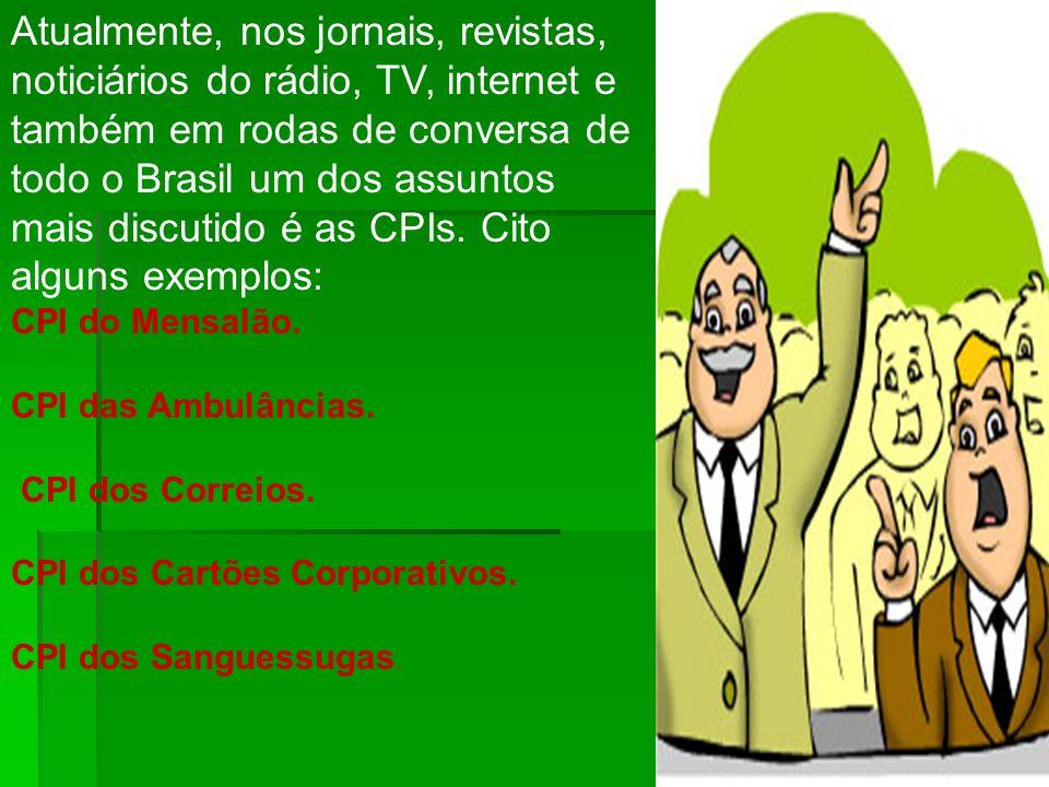 Atualmente, nos jornais, revistas, noticiários do rádio, TV, internet e também em rodas de conversa de todo o Brasil um dos assuntos mais discutido é
