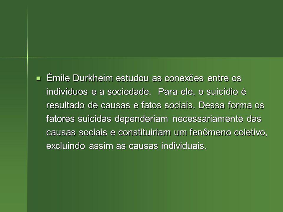 Émile Durkheim estudou as conexões entre os Émile Durkheim estudou as conexões entre os indivíduos e a sociedade. Para ele, o suicídio é indivíduos e