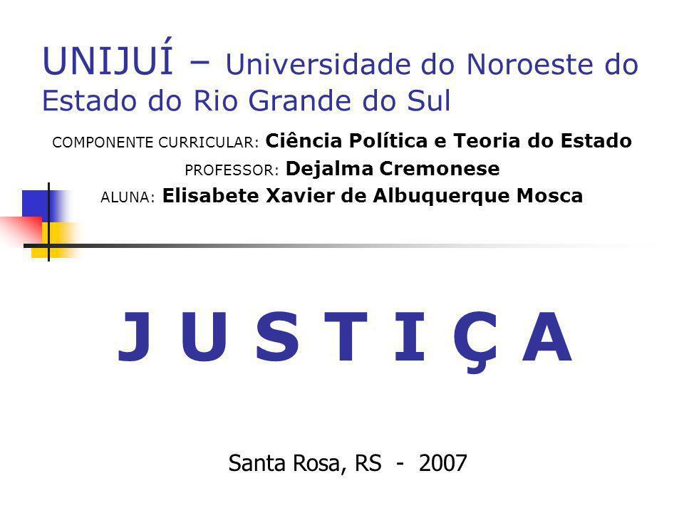 Etimologia da palavra JUSTIÇA Vem do latim JUSTITIA, por via semi-erudita.