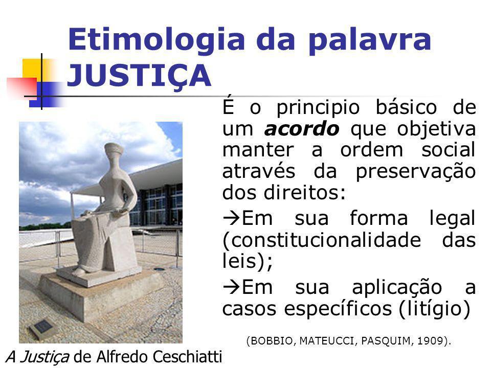 Conceituação Segundo Aristóteles, o termo justiça denota, ao mesmo tempo, legalidade e igualdade.