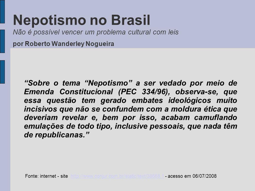 Depois de mais de 500 anos de existência formal do Brasil chega-se à invariável conclusão de que não é possível vencer um problema de ordem cultural por meio de leis e decretos.