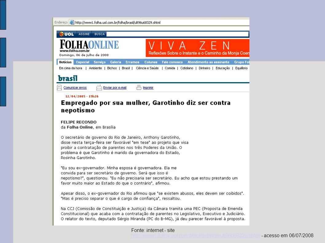 Fonte: internet – site http://www1.folha.uol.com.br/folha/brasil/ult96u68312.shtml - acesso em 06/07/2008http://www1.folha.uol.com.br/folha/brasil/ult96u68312.shtml