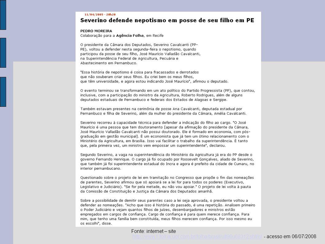 Fonte: internet – site http://www1.folha.uol.com.br/folha/brasil/ult96u92247.shtml - acesso em 06/07/2008