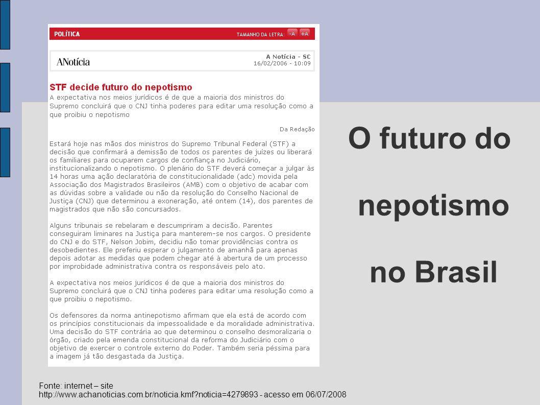 Referências de Consulta 1 - www.brasilescola.com/geografia/nepotismo.htm - acesso em 15/06/2008www.brasilescola.com/geografia/nepotismo.htm 2 - http://www.conjur.com.br/static/text/38668,1 - acesso em 06/07/2008http://www.conjur.com.br/static/text/38668,1 3 - http://www1.folha.uol.com.br/folha/brasil/ult96u68329.shtml - acesso em 06/07/2008http://www1.folha.uol.com.br/folha/brasil/ult96u68329.shtml 4 - http://www1.folha.uol.com.br/folha/brasil/ult96u68312.shtml - acesso em 06/07/2008http://www1.folha.uol.com.br/folha/brasil/ult96u68312.shtml 5 - http://www1.folha.uol.com.br/folha/brasil/ult96u92247.shtml - acesso em 06/07/2008 6 - http://www.anamatra.org.br/downloads/nepotismo_relatorio.pdf - acesso em 06/07/2008 7 - http://www.amb.com.br/portal/index.asp?secao=mostranoticia&mat_id=3312 - acesso em 06/07/2008 8 - http://forum.abril.com.br/veja/forum.php?topico=439081 - acesso em 06/07/2008http://forum.abril.com.br/veja/forum.php?topico=439081 9 - http://www.achanoticias.com.br/noticia.kmf?noticia=4279893 - acesso em 06/07/2008