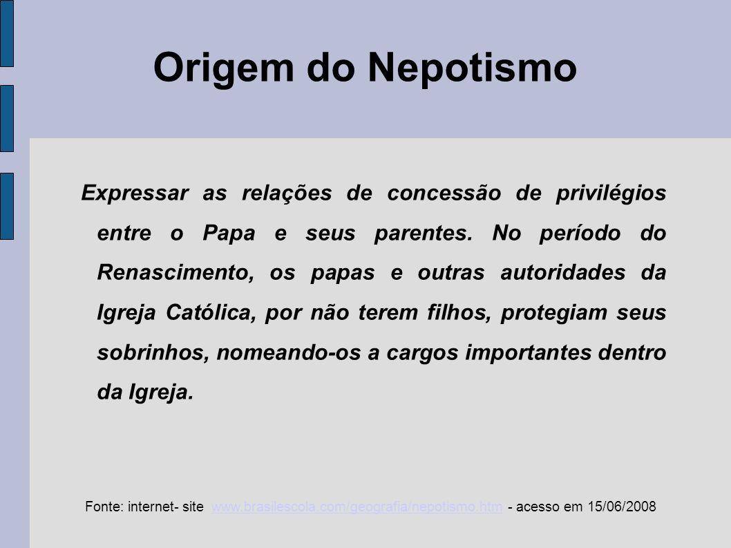 Nepotismo e a Democracia O nepotismo é amplamente condenado na esfera política mundial, sendo associado à corrupção e considerado um empecilho à democracia.