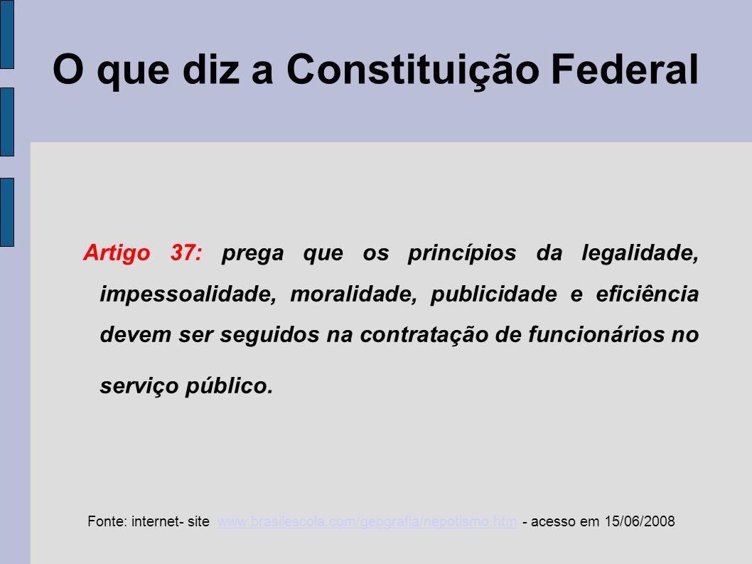 O que diz a Constituição Federal O nepotismo é inconstitucional !.