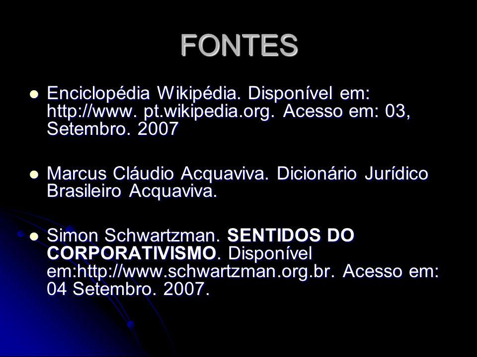 FONTES Enciclopédia Wikipédia. Disponível em: http://www. pt.wikipedia.org. Acesso em: 03, Setembro. 2007 Enciclopédia Wikipédia. Disponível em: http: