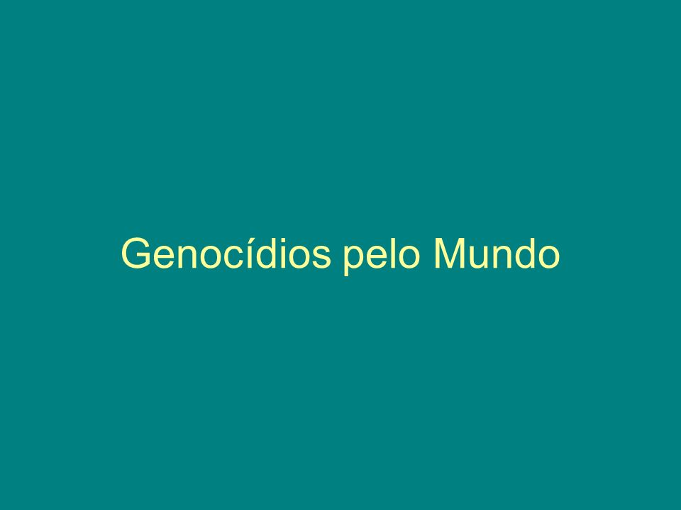 Genocídios pelo Mundo